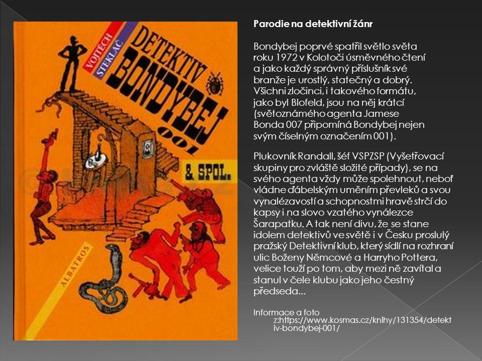 Parodie na detektivní žánr Bondybej poprvé spatřil světlo světa roku 1972 v Kolotoči úsměvného čtení a jako každý správný příslušník své branže je uro
