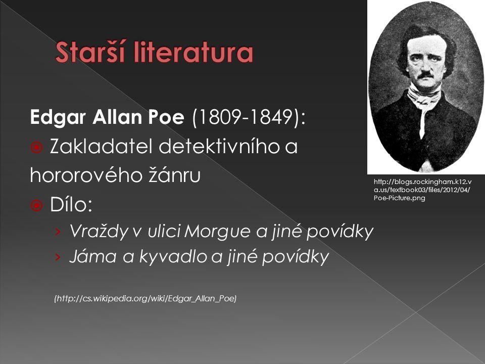 Edgar Allan Poe (1809-1849):  Zakladatel detektivního a hororového žánru  Dílo: › Vraždy v ulici Morgue a jiné povídky › Jáma a kyvadlo a jiné povíd