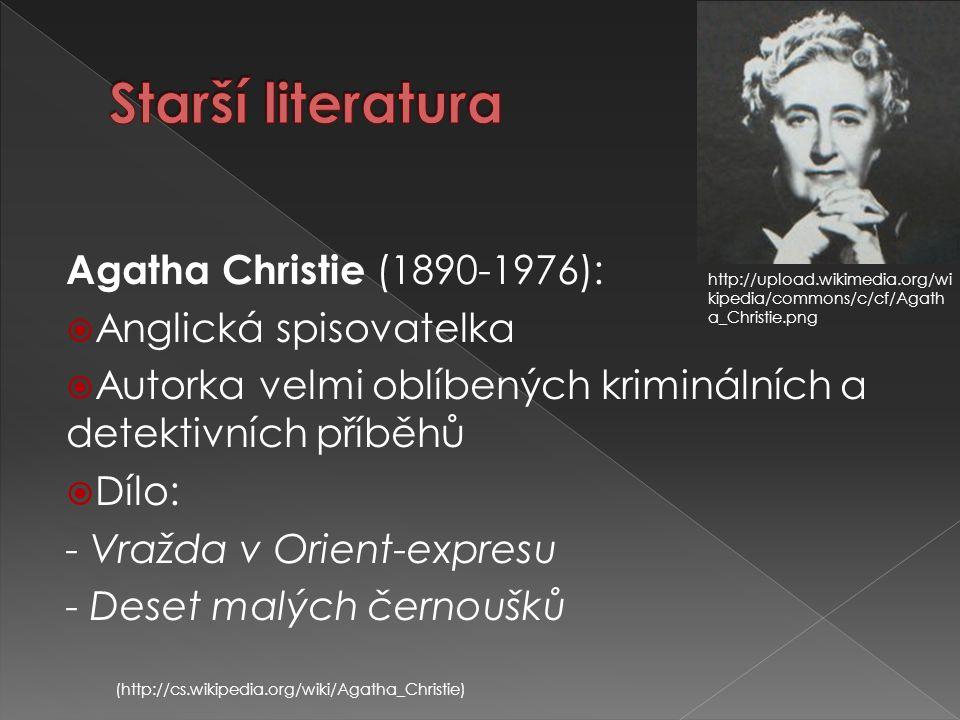 Agatha Christie (1890-1976):  Anglická spisovatelka  Autorka velmi oblíbených kriminálních a detektivních příběhů  Dílo: - Vražda v Orient-expresu