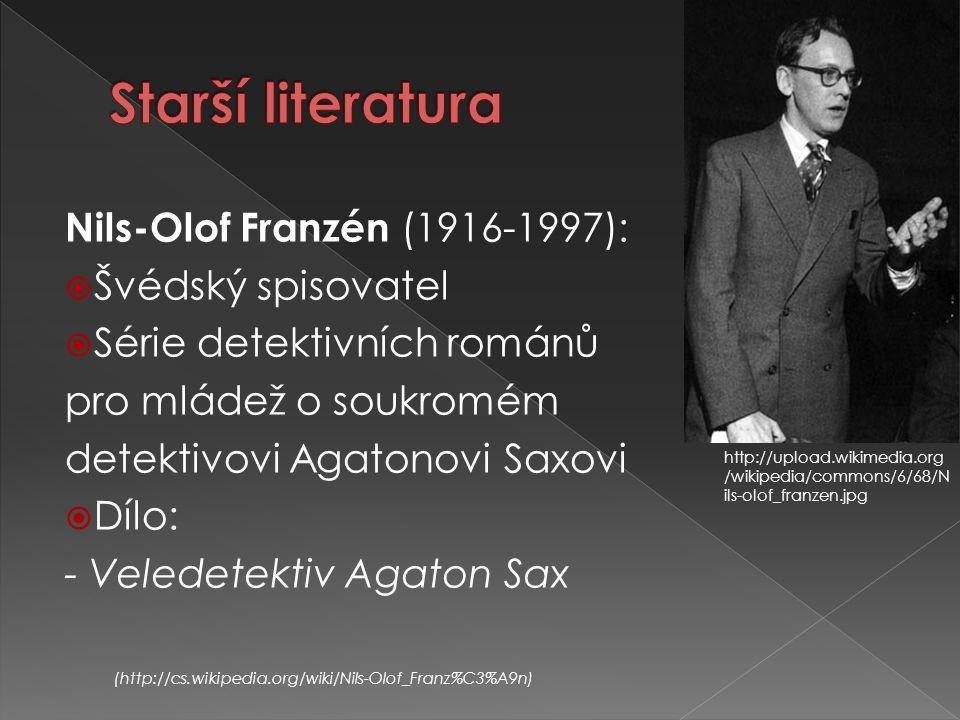 Nils-Olof Franzén (1916-1997):  Švédský spisovatel  Série detektivních románů pro mládež o soukromém detektivovi Agatonovi Saxovi  Dílo: - Veledete