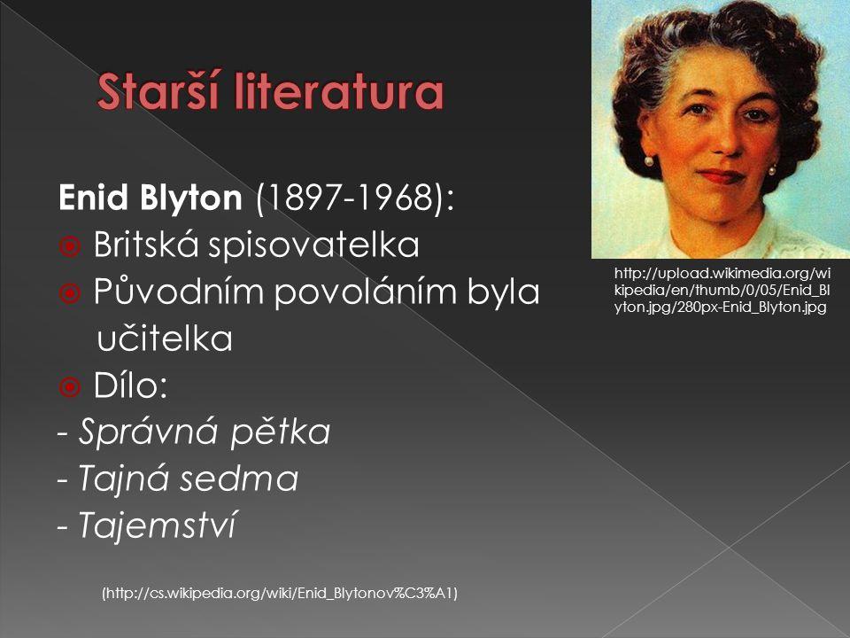 Enid Blyton (1897-1968):  Britská spisovatelka  Původním povoláním byla učitelka  Dílo: - Správná pětka - Tajná sedma - Tajemství (http://cs.wikipe