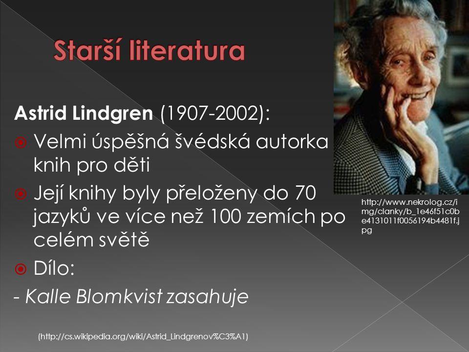 Astrid Lindgren (1907-2002):  Velmi úspěšná švédská autorka knih pro děti  Její knihy byly přeloženy do 70 jazyků ve více než 100 zemích po celém sv
