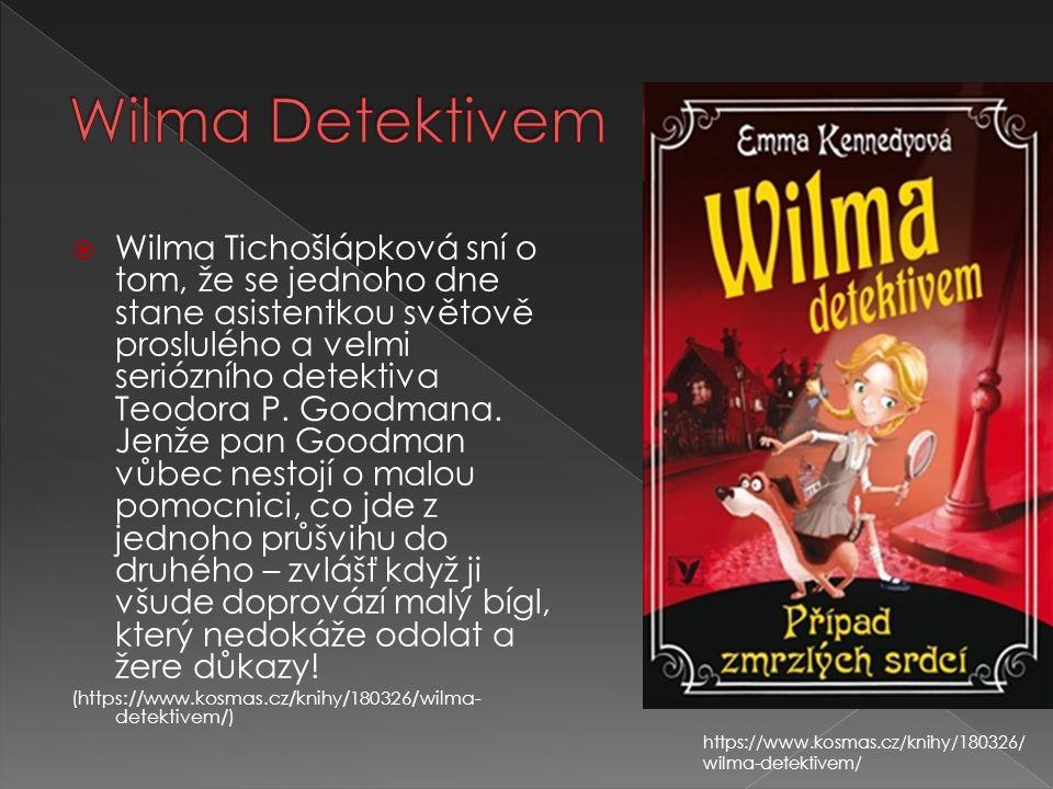  Wilma Tichošlápková sní o tom, že se jednoho dne stane asistentkou světově proslulého a velmi seriózního detektiva Teodora P. Goodmana. Jenže pan Go