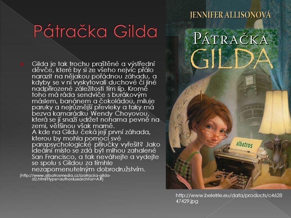  Gilda je tak trochu praštěné a výstřední děvče, které by si ze všeho nejvíc přálo narazit na nějakou pořádnou záhadu, a kdyby se v ní vyskytovali du