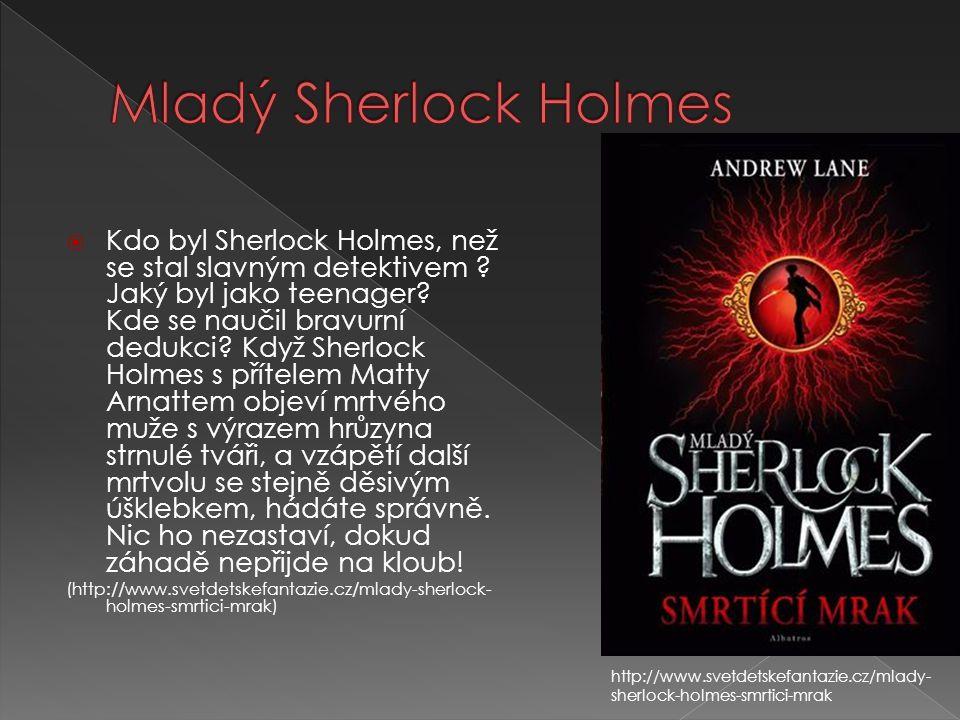  Kdo byl Sherlock Holmes, než se stal slavným detektivem ? Jaký byl jako teenager? Kde se naučil bravurní dedukci? Když Sherlock Holmes s přítelem Ma