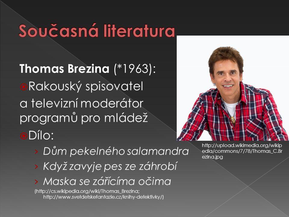 Thomas Brezina (*1963):  Rakouský spisovatel a televizní moderátor programů pro mládež  Dílo: › Dům pekelného salamandra › Když zavyje pes ze záhrob