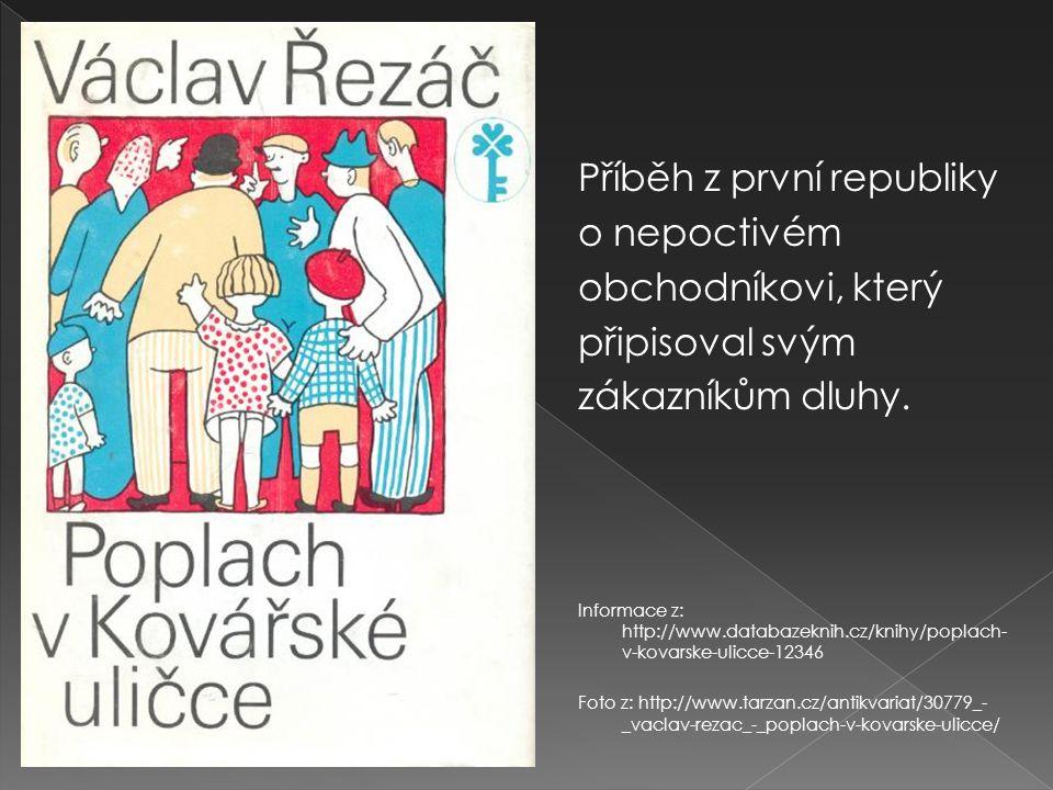 Příběh z první republiky o nepoctivém obchodníkovi, který připisoval svým zákazníkům dluhy. Informace z: http://www.databazeknih.cz/knihy/poplach- v-k