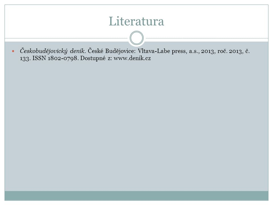 Literatura  Českobudějovický deník. České Budějovice: Vltava-Labe press, a.s., 2013, roč.