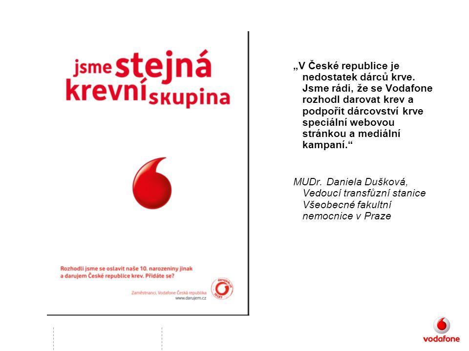 """""""V České republice je nedostatek dárců krve. Jsme rádi, že se Vodafone rozhodl darovat krev a podpořit dárcovství krve speciální webovou stránkou a me"""