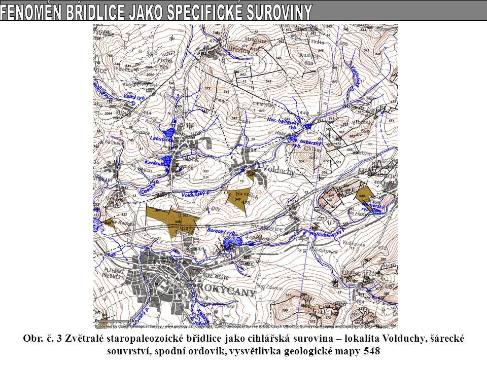Obr. č. 3 Zvětralé staropaleozoické břidlice jako cihlářská surovina – lokalita Volduchy, šárecké souvrství, spodní ordovik, vysvětlivka geologické ma
