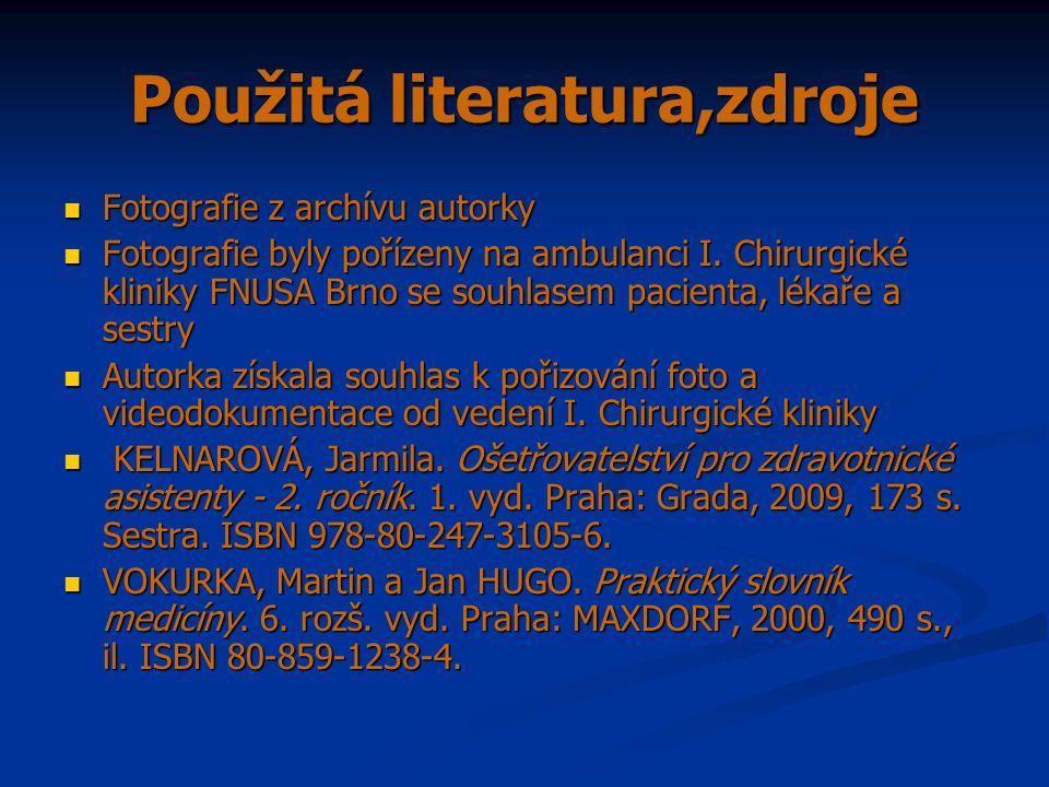 Použitá literatura,zdroje  Fotografie z archívu autorky  Fotografie byly pořízeny na ambulanci I.