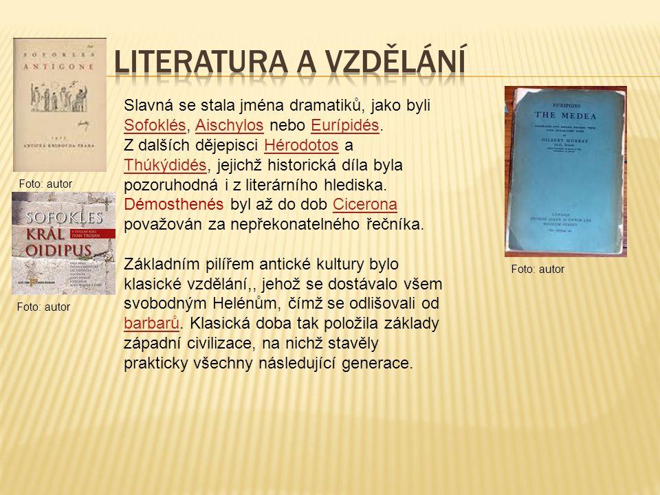 Slavná se stala jména dramatiků, jako byli Sofoklés, Aischylos nebo Eurípidés. SofoklésAischylosEurípidés Z dalších dějepisci Hérodotos a Thúkýdidés,