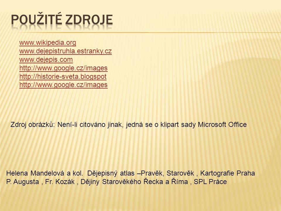 www.wikipedia.org www.dejepistruhla.estranky.cz www.dejepis.com http://www.google.cz/images http://historie-sveta.blogspot http://www.google.cz/images