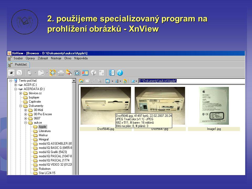 2. použijeme specializovaný program na prohlížení obrázků - XnView