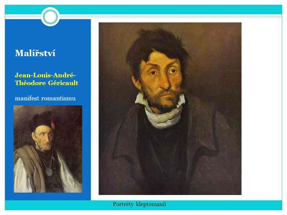 Malířství Jean-Louis-André- Théodore Géricault manifest romantismu Portréty kleptomanů