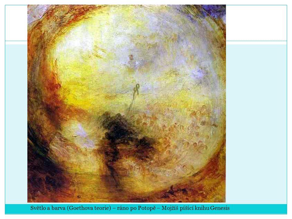 Světlo a barva (Goethova teorie) – ráno po Potopě – Mojžíš píšící knihu Genesis