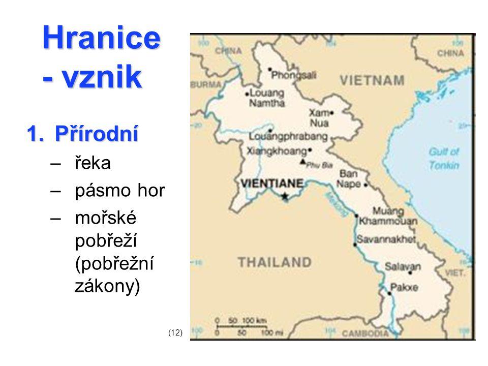 Hranice - vznik 1.Přírodní –řeka –pásmo hor –mořské pobřeží (pobřežní zákony) (12)