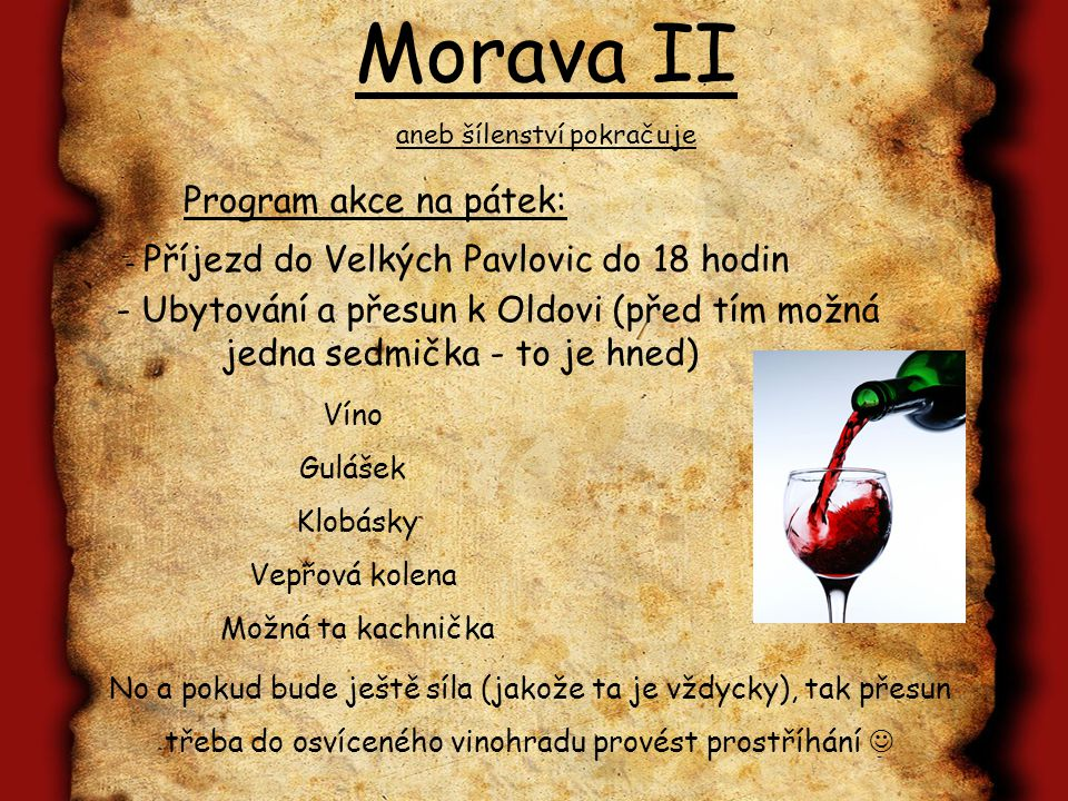 Morava II aneb šílenství pokračuje Termín: 12. – 14.