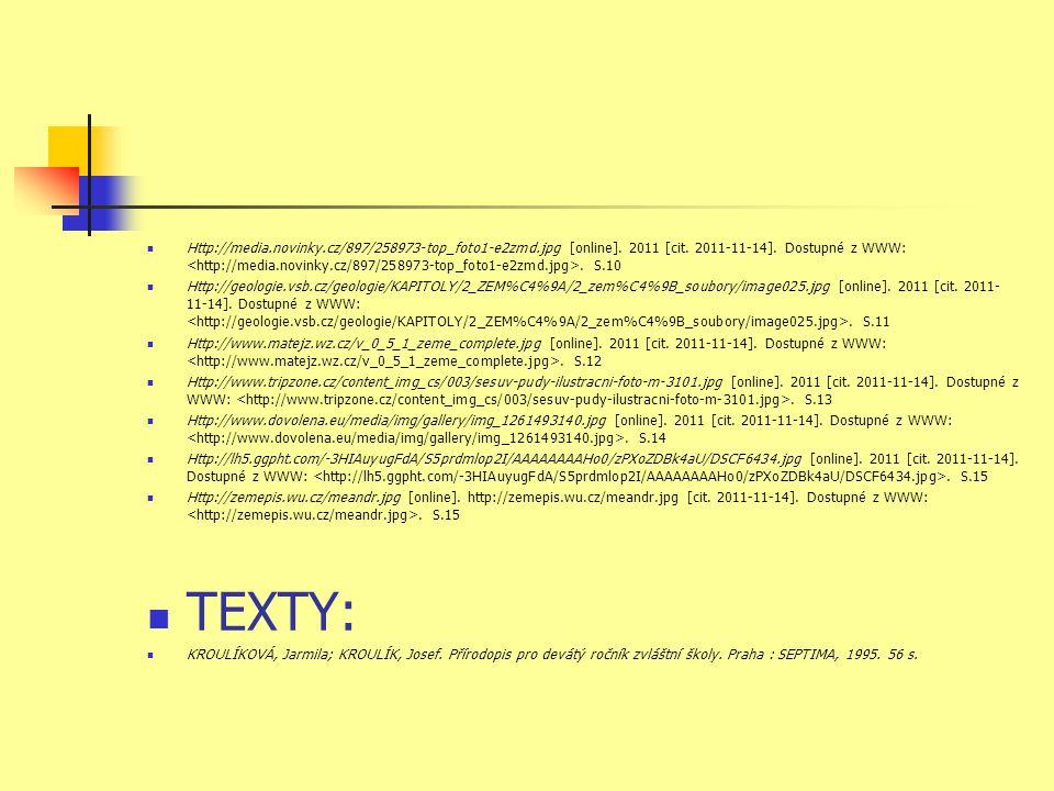  Http://media.novinky.cz/897/258973-top_foto1-e2zmd.jpg [online]. 2011 [cit. 2011-11-14]. Dostupné z WWW:. S.10  Http://geologie.vsb.cz/geologie/KAP