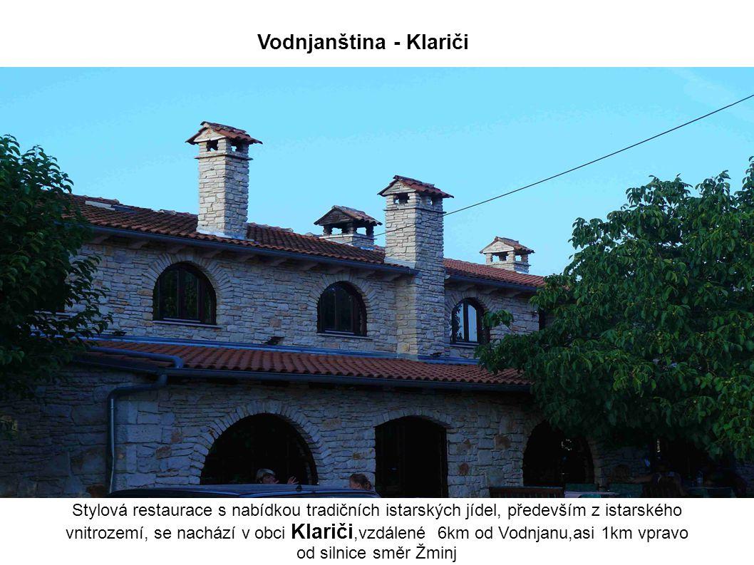 Stylová restaurace s nabídkou tradičních istarských jídel, především z istarského vnitrozemí, se nachází v obci Klariči,vzdálené 6km od Vodnjanu,asi 1