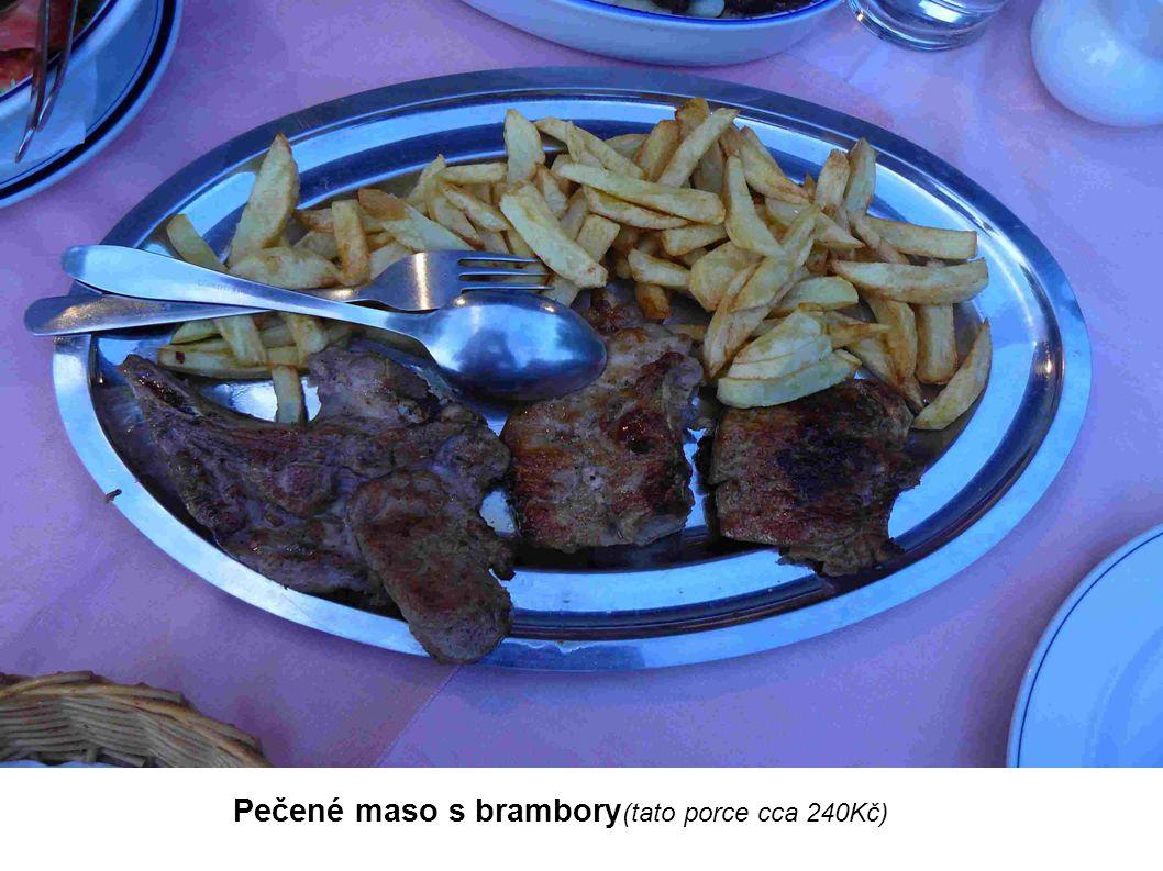 Pečené maso s brambory (tato porce cca 240Kč)