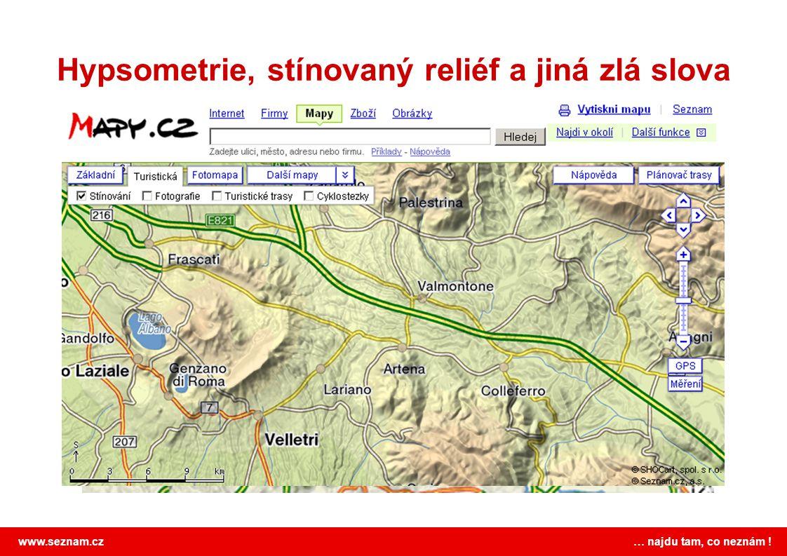 www.seznam.cz … najdu tam, co neznám ! Hypsometrie, stínovaný reliéf a jiná zlá slova
