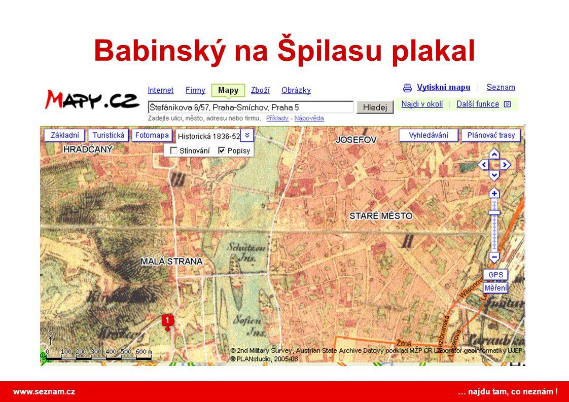 www.seznam.cz … najdu tam, co neznám ! Babinský na Špilasu plakal