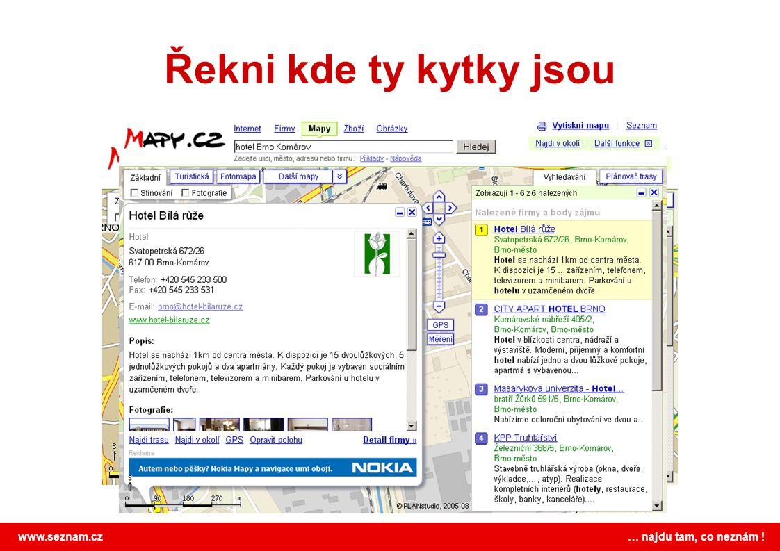 www.seznam.cz … najdu tam, co neznám ! Řekni kde ty kytky jsou