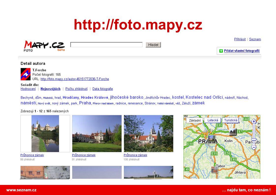 www.seznam.cz … najdu tam, co neznám ! http://foto.mapy.cz