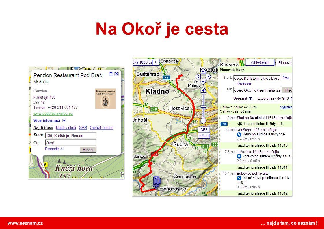 www.seznam.cz … najdu tam, co neznám ! Na Okoř je cesta
