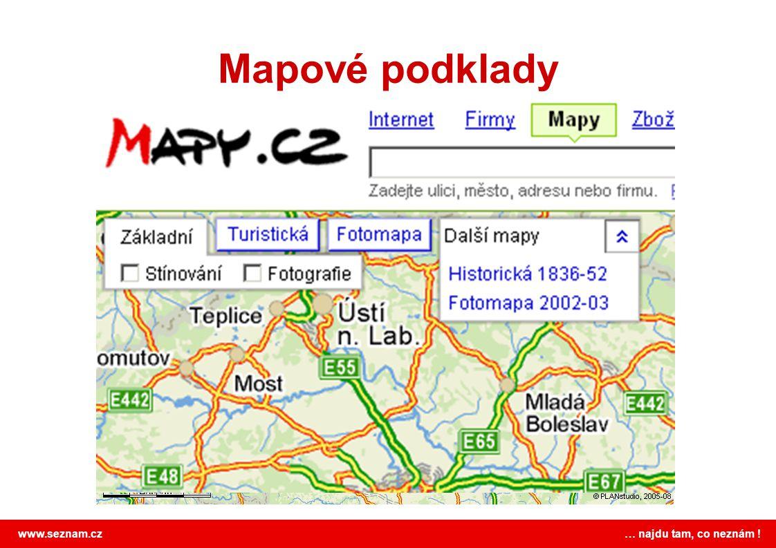 www.seznam.cz … najdu tam, co neznám ! Mapové podklady