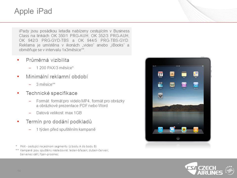 14 Apple iPad iPady jsou posádkou letadla nabízeny cestujícím v Business Class na linkách OK 350/1 PRG-AUH, OK 352/3 PRG-AUH, OK 942/3 PRG-GYD-TBS a OK 944/5 PRG-TBS-GYD.