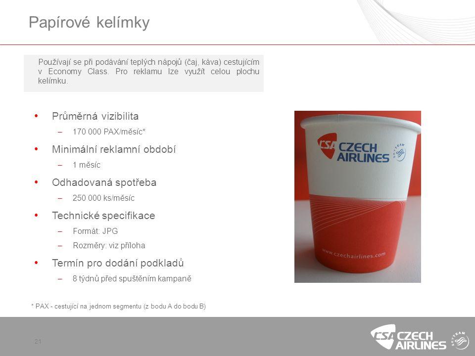 21 Papírové kelímky Používají se při podávání teplých nápojů (čaj, káva) cestujícím v Economy Class. Pro reklamu lze využít celou plochu kelímku. * PA
