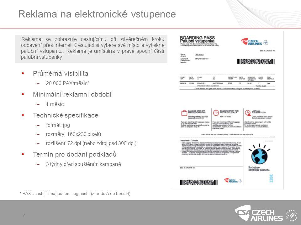 8 Reklama na elektronické vstupence Reklama se zobrazuje cestujícímu při závěrečném kroku odbavení přes internet. Cestující si vybere své místo a vyti
