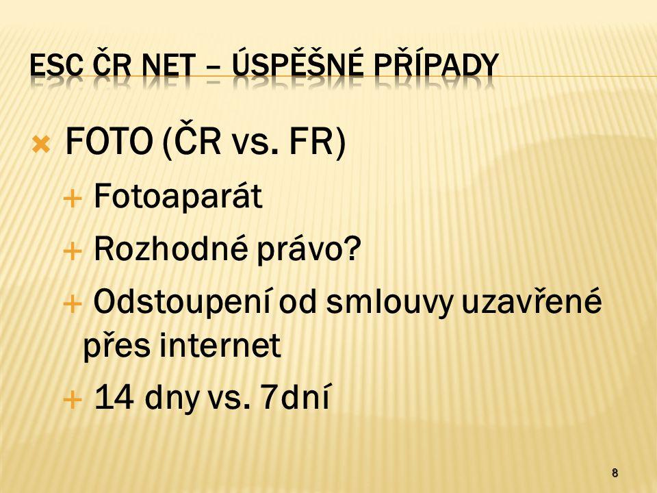 8  FOTO (ČR vs. FR)  Fotoaparát  Rozhodné právo.