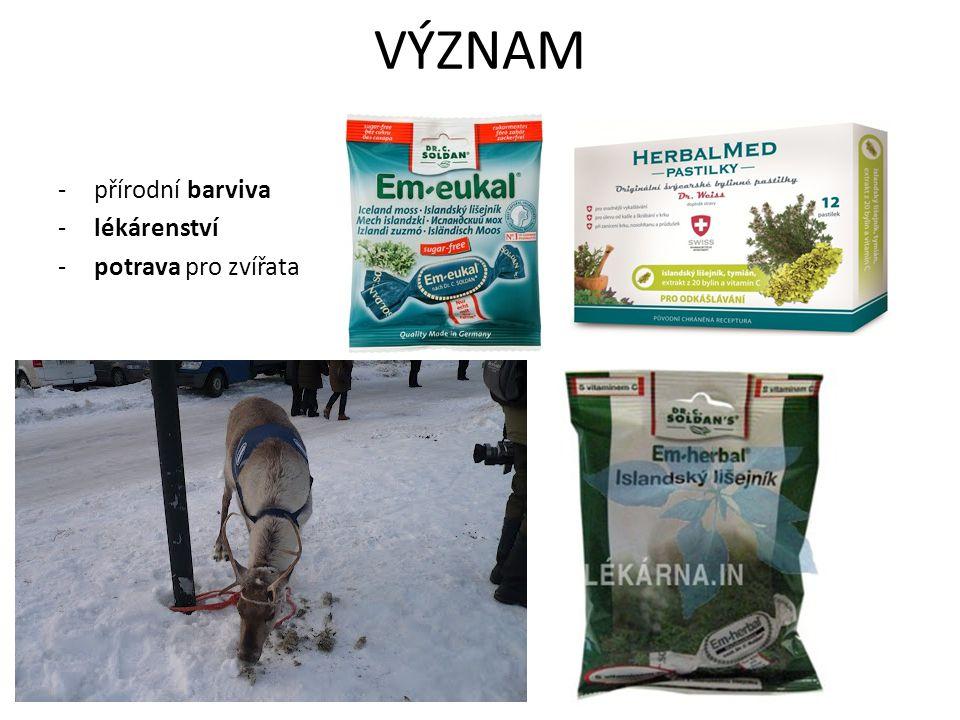 VÝZNAM -přírodní barviva -lékárenství -potrava pro zvířata