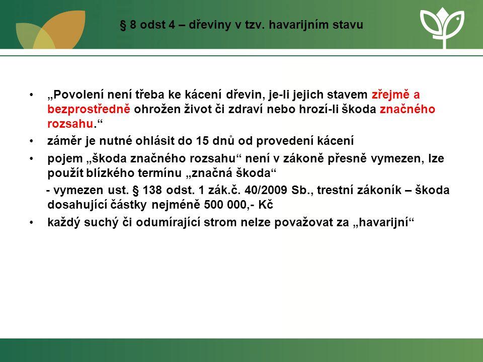 Oceňování dřevin, ekologická újma •oceňování dřevin dle metodiky AOPK ČR, která byla sestavena pro využití v rámci zák.č.