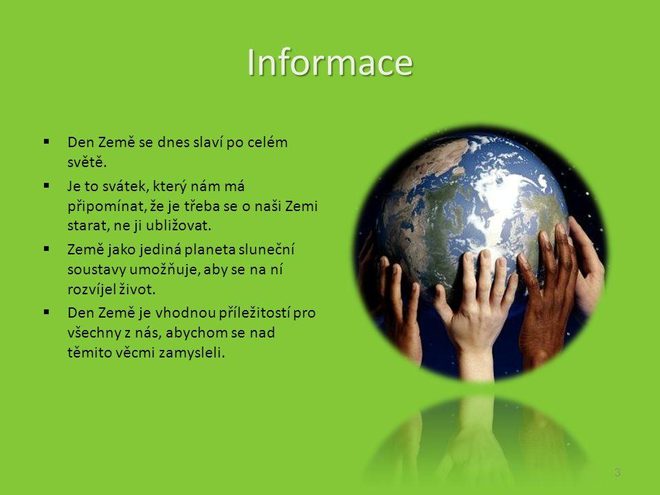 Informace  Den Země se dnes slaví po celém světě.