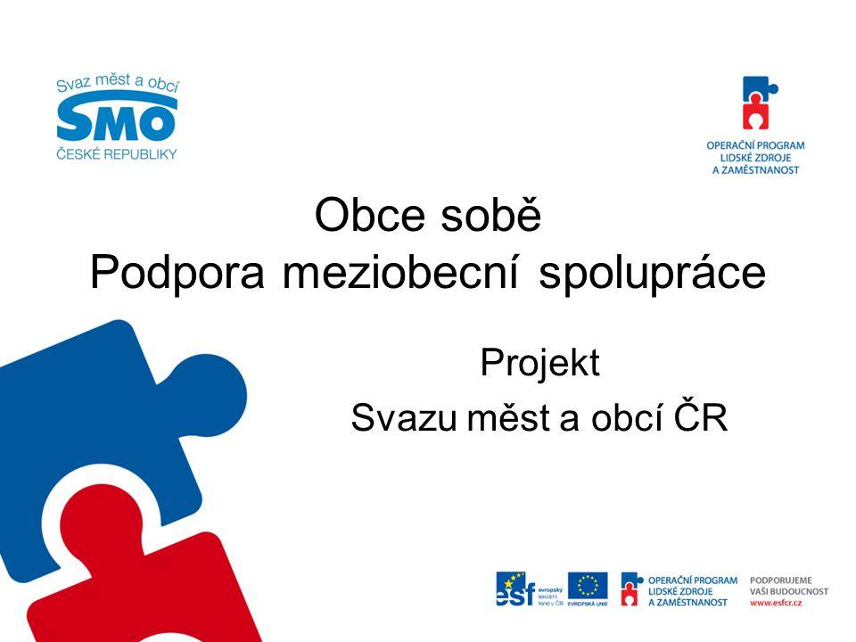 Obce sobě Podpora meziobecní spolupráce Projekt Svazu měst a obcí ČR