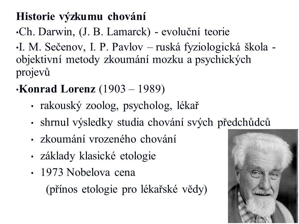 Historie výzkumu chování • • Ch. Darwin, (J. B. Lamarck) - evoluční teorie • • I. M. Sečenov, I. P. Pavlov – ruská fyziologická škola - objektivní met