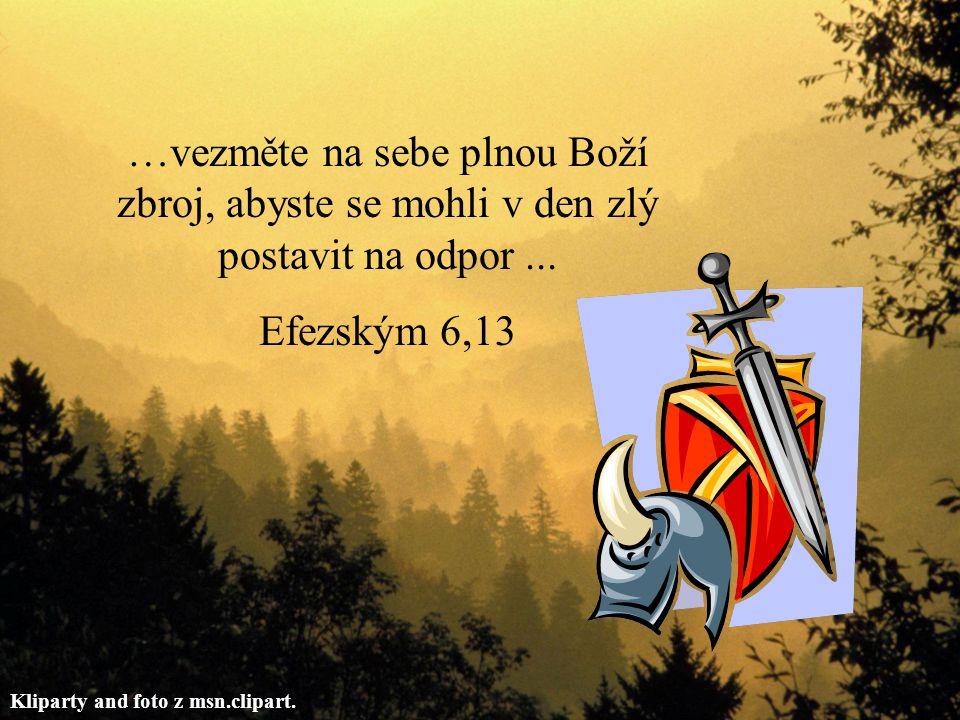 …vezměte na sebe plnou Boží zbroj, abyste se mohli v den zlý postavit na odpor...
