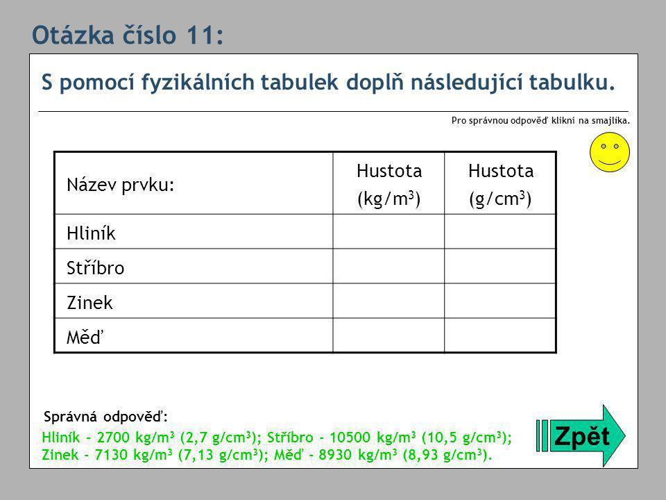 Otázka číslo 11: S pomocí fyzikálních tabulek doplň následující tabulku.
