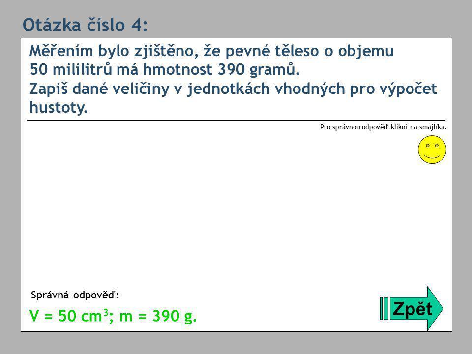 Otázka číslo 5: Kniha byla na rovnoramenných vahách vyvážena následujícími závažími: 200 g, 100 g, 50 g, 20 g, 5 g, 500 mg, 100 mg a 10 mg.