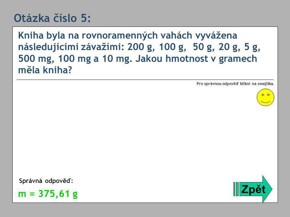 Otázka číslo 6: Objem nafty v kádince je 200 ml.Hustota nafty je 940 kg/m 3.