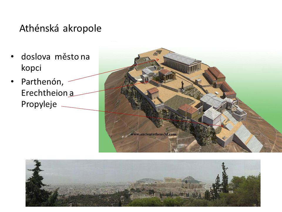 Parthenón • zasvěcený bohyni Athéně • na Athénské akropoli • nepatrné odchylky od přímých linií a stále se opakujících prvků