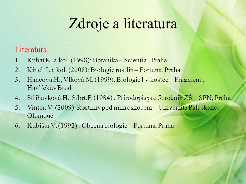 Zdroje a literatura Literatura: 1.Kubát K. a kol.
