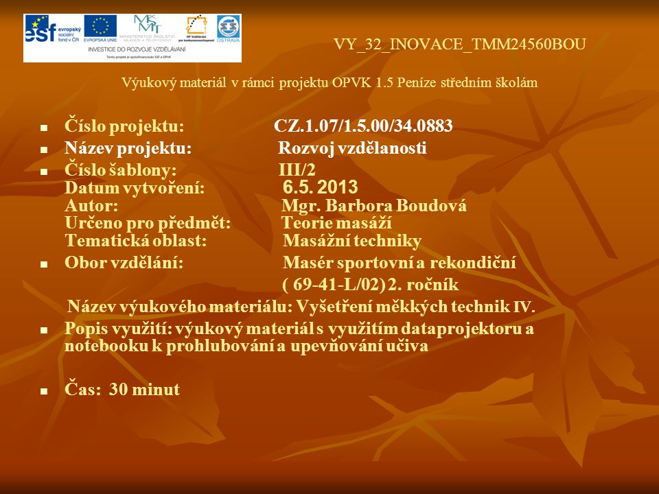 VY_32_INOVACE_TMM24560BOU Výukový materiál v rámci projektu OPVK 1.5 Peníze středním školám   Číslo projektu: CZ.1.07/1.5.00/34.0883   Název proje