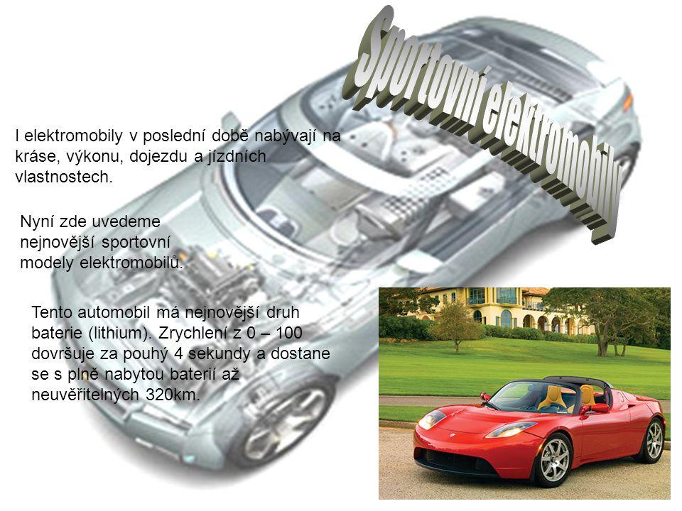 Dále Vás chceme seznámit s dalším typem sportovního elektromobilu, který má dobytý akumulátor za neskutečných 10 minut!.