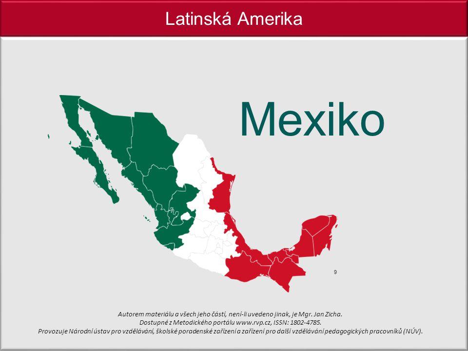 Latinská Amerika Mexiko Autorem materiálu a všech jeho částí, není-li uvedeno jinak, je Mgr.