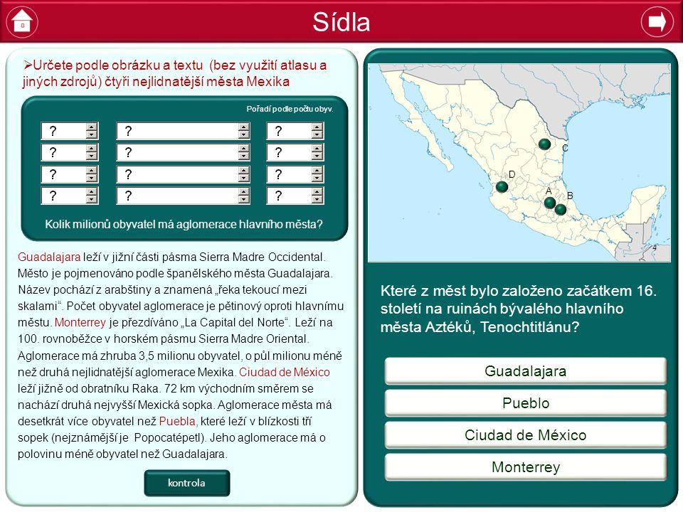 Sídla Guadalajara Pueblo Ciudad de México Které z měst bylo založeno začátkem 16.